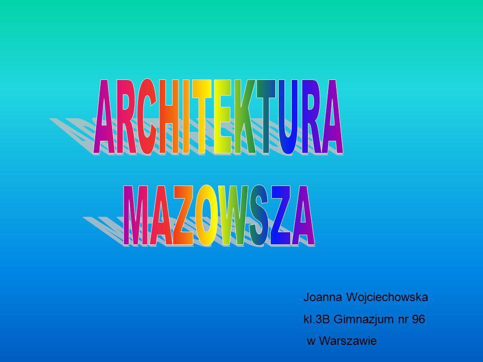 Joanna Wojciechowska kl.3B Gimnazjum nr 96 w Warszawie