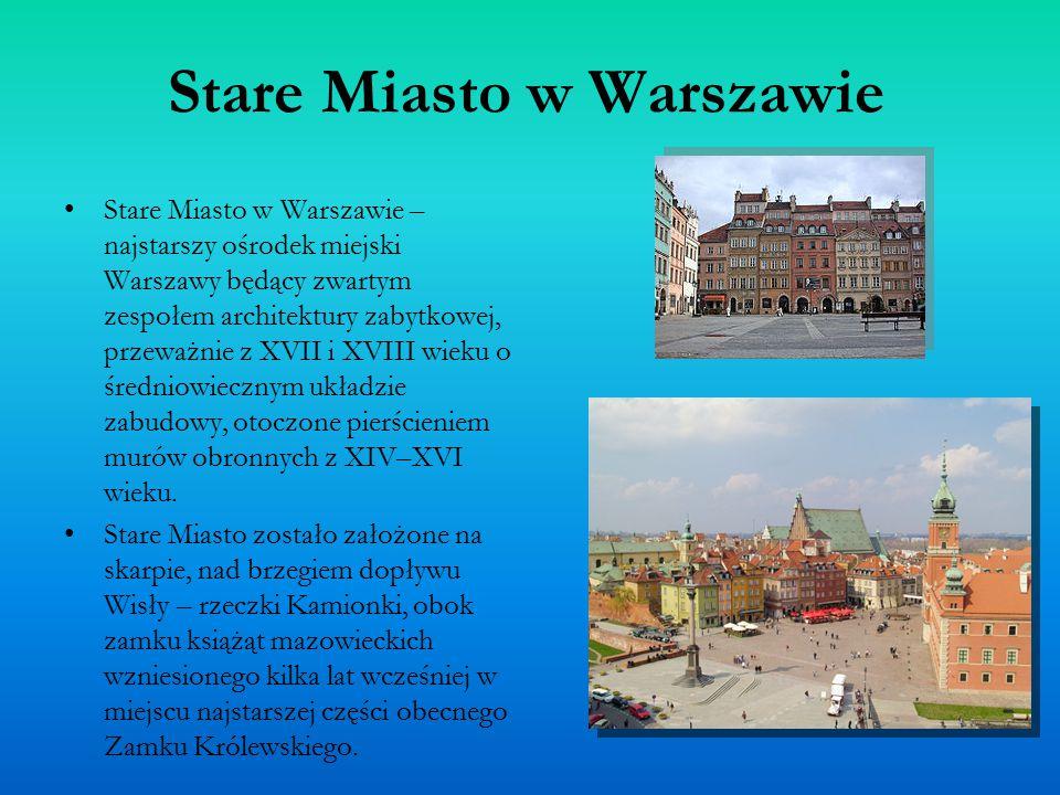 Stare Miasto w Warszawie Stare Miasto w Warszawie – najstarszy ośrodek miejski Warszawy będący zwartym zespołem architektury zabytkowej, przeważnie z XVII i XVIII wieku o średniowiecznym układzie zabudowy, otoczone pierścieniem murów obronnych z XIV–XVI wieku.