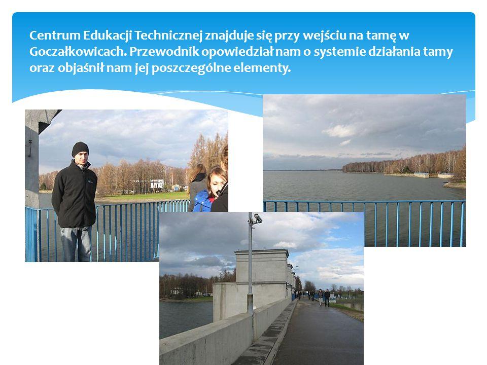 Centrum Edukacji Technicznej znajduje się przy wejściu na tamę w Goczałkowicach.