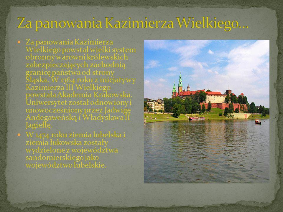 Za panowania Kazimierza Wielkiego powstał wielki system obronny warowni królewskich zabezpieczających zachodnią granicę państwa od strony Śląska. W 13