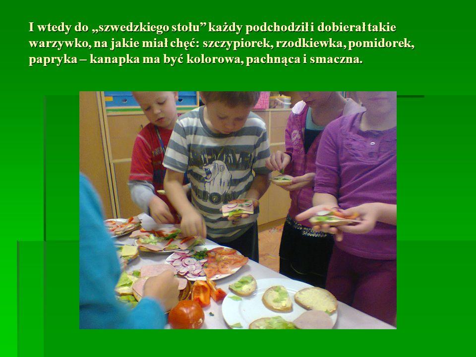 """I wtedy do """"szwedzkiego stołu każdy podchodził i dobierał takie warzywko, na jakie miał chęć: szczypiorek, rzodkiewka, pomidorek, papryka – kanapka ma być kolorowa, pachnąca i smaczna."""