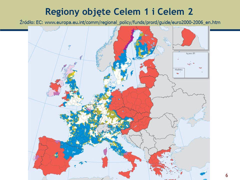 6 Regiony objęte Celem 1 i Celem 2 Źródło: EC: www.europa.eu.int/comm/regional_policy/funds/prord/guide/euro2000-2006_en.htm