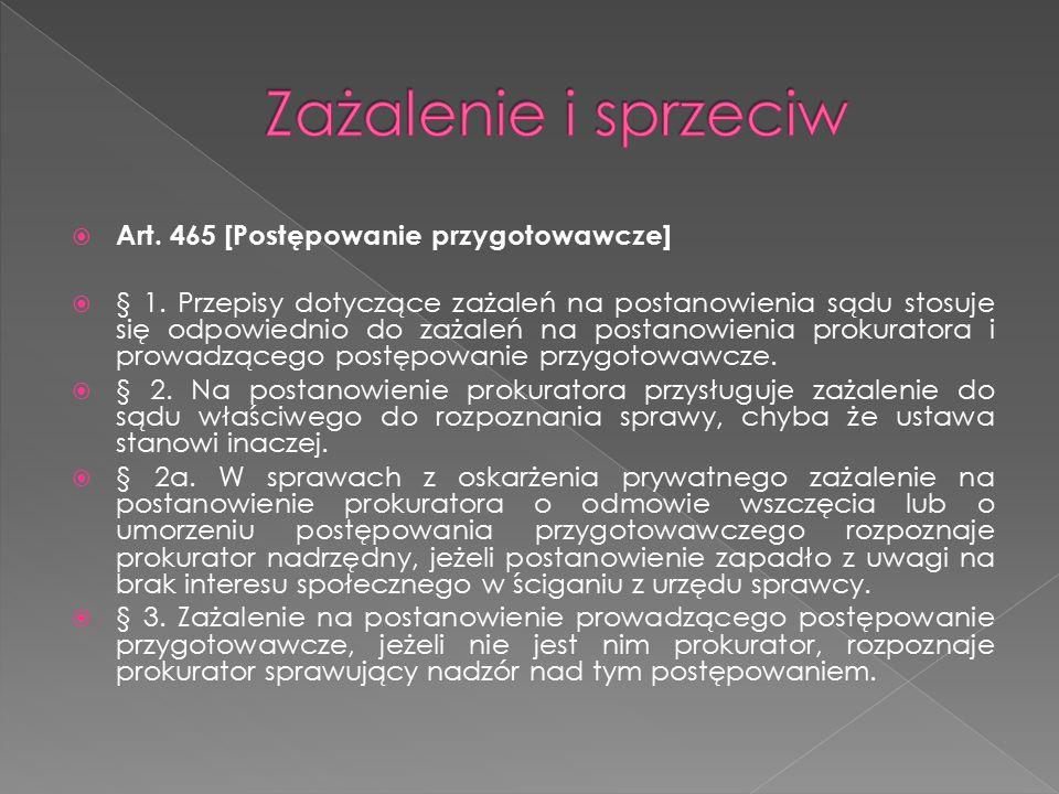  Art.465 [Postępowanie przygotowawcze]  § 1.
