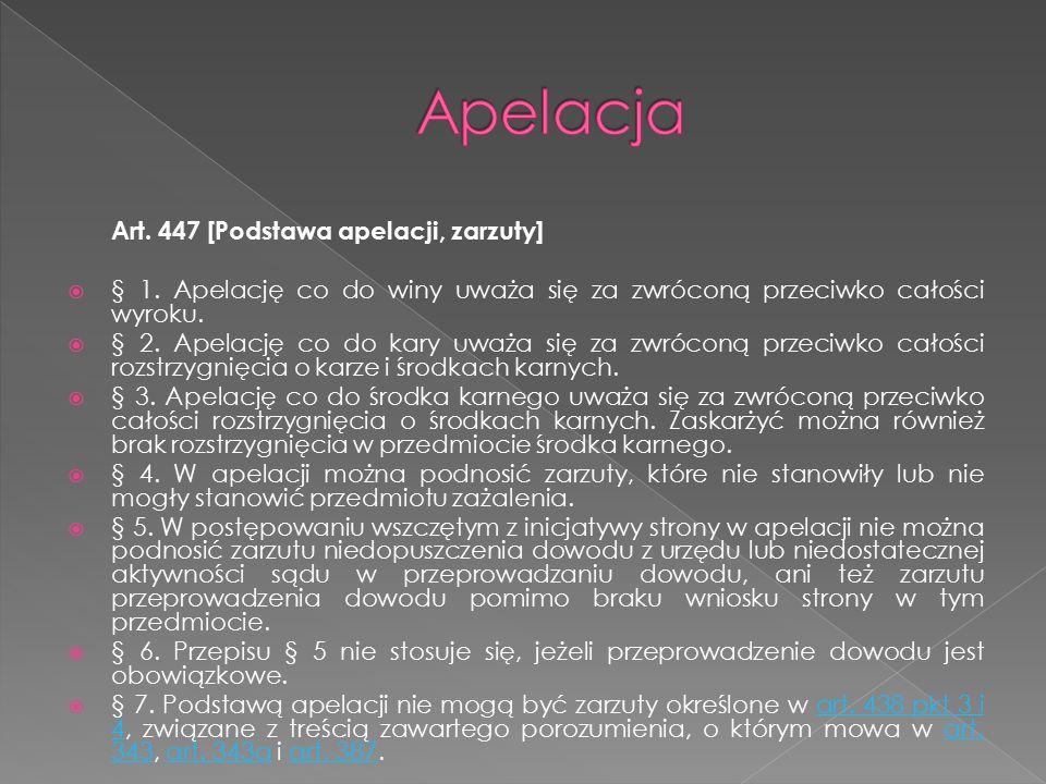 Art.447 [Podstawa apelacji, zarzuty]  § 1.