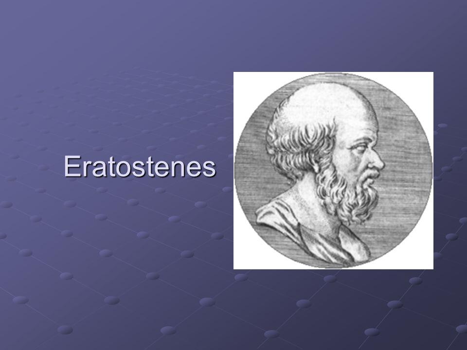 Eratostenes (ur.276 p.n.e. w Cyrenie, zm.