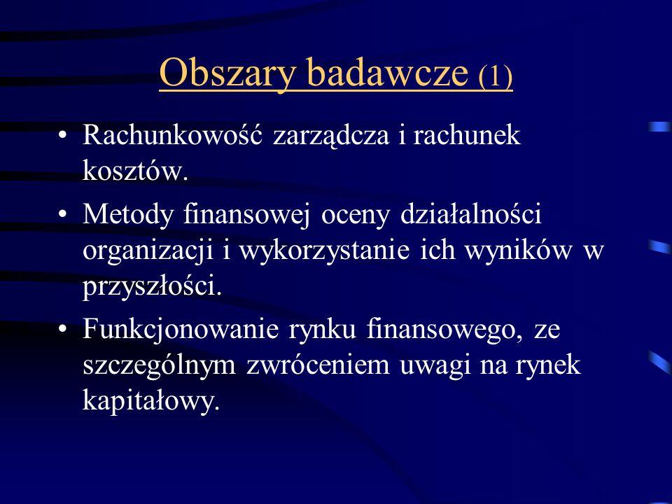 Obszary badawcze (2) Finansowanie przedsięwzięć gospodarczych.