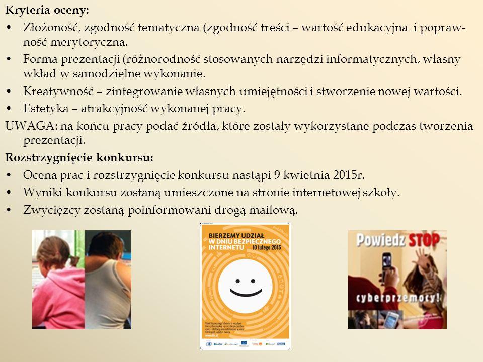 Przydatne linki www.sieciaki.pl www.dzieckowsieci.pl www.dyzurnet.pl www.helpline.pl www.saferinternet.pl www.brpd.gov.pl www.kidprotect.pl www.pegi.info