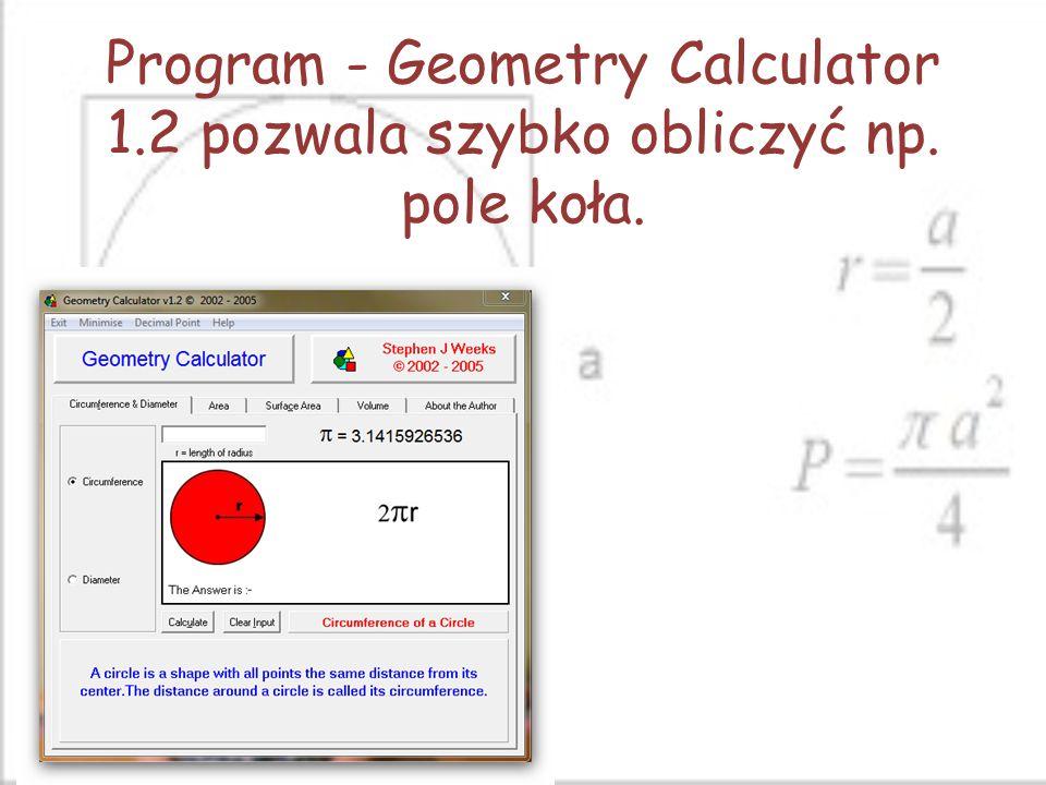 Program - Geometry Calculator 1.2 pozwala szybko obliczyć np. pole koła.