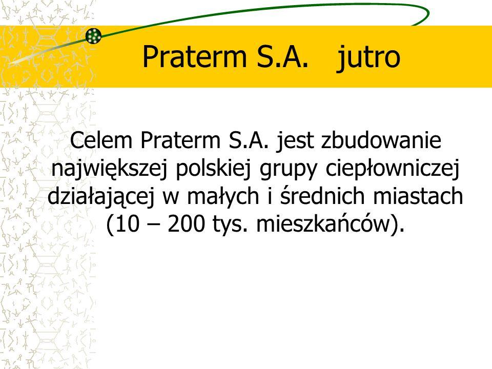 Celem Praterm S.A. jest zbudowanie największej polskiej grupy ciepłowniczej działającej w małych i średnich miastach (10 – 200 tys. mieszkańców). Prat