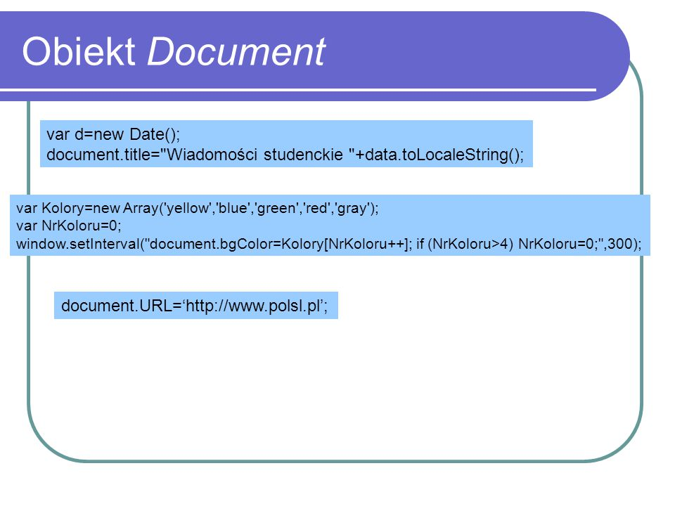 Obiekt Document var d=new Date(); document.title=