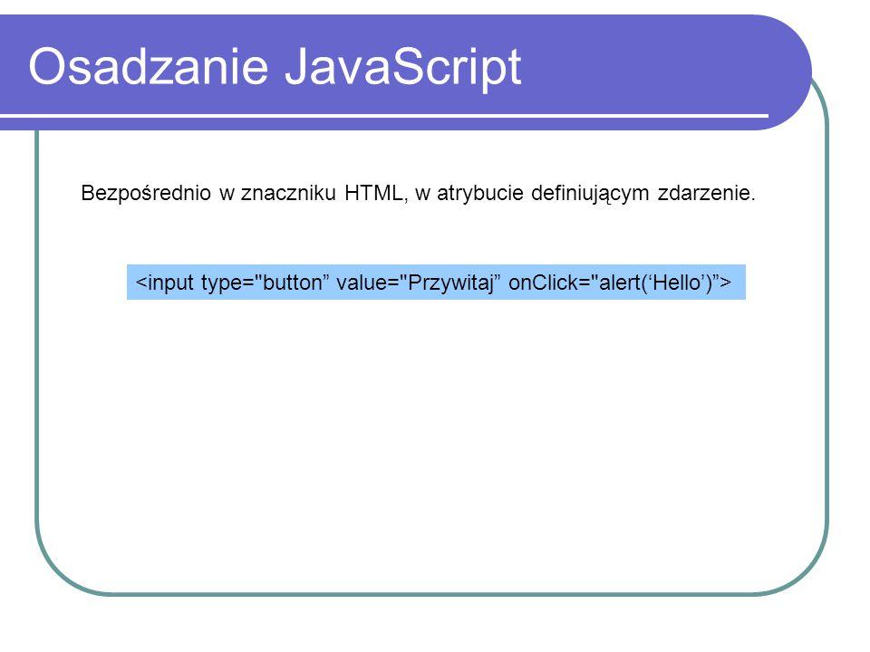 Obiekt Screen Właściwości: height, width – rozmiary ekranu availHeight, availWidth – rozmiary pulpitu colorDepth – głebia kolorów w bitach (8,16,24,32) if (screen.width<1024) { alert('Strona wymaga wyższej rozdzielczości'); navigate('http://www.polsl.pl'); }