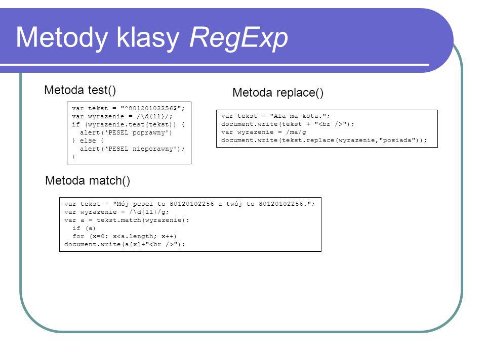 Metody klasy RegExp Metoda test() var tekst =