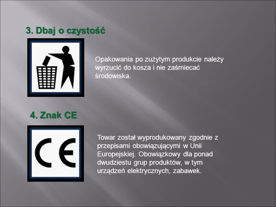3. Dbaj o czystość Opakowania po zużytym produkcie należy wyrzucić do kosza i nie zaśmiecać środowiska. 4. Znak CE Towar został wyprodukowany zgodnie