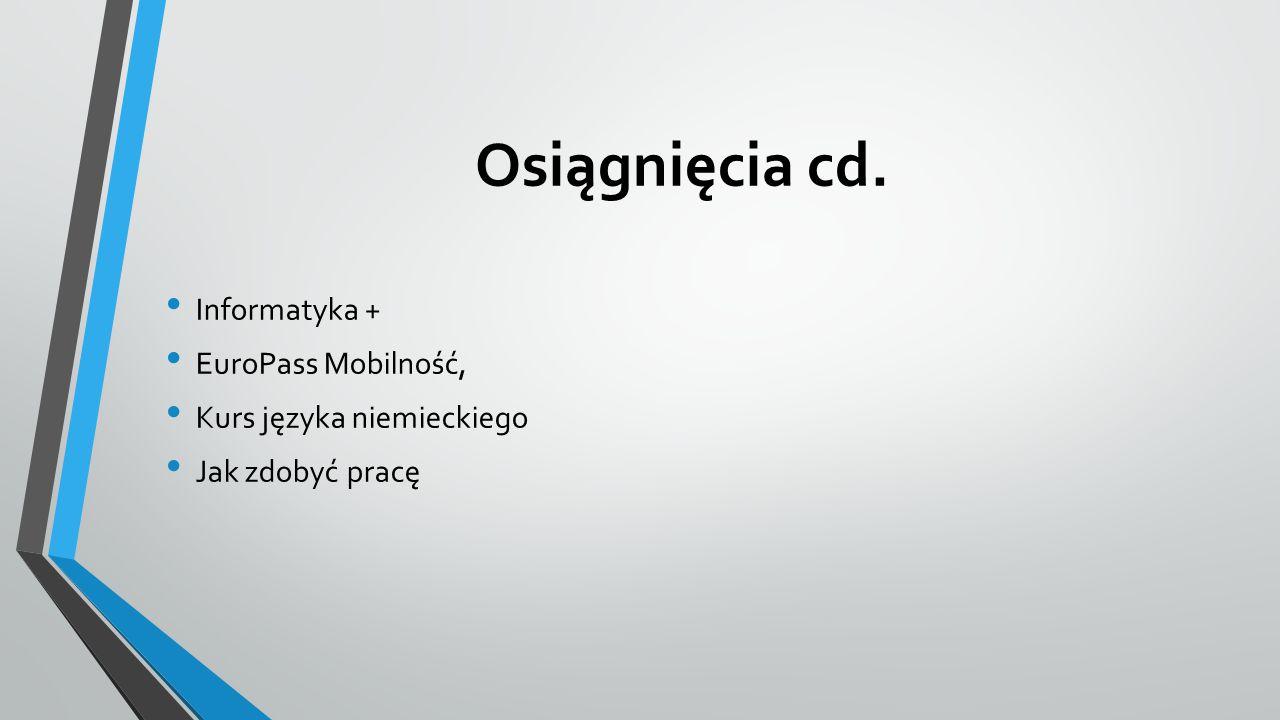 Osiągnięcia cd. Informatyka + EuroPass Mobilność, Kurs języka niemieckiego Jak zdobyć pracę