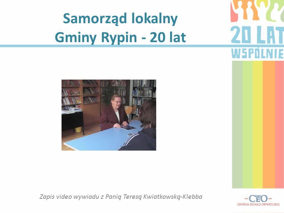 Samorząd lokalny Gminy Rypin - 20 lat Zapis video wywiadu z Panią Teresą Kwiatkowską-Klebba