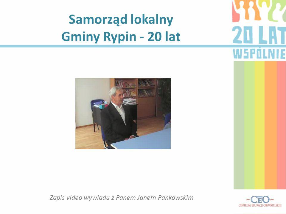 Samorząd lokalny Gminy Rypin - 20 lat Zapis video wywiadu z Panem Janem Pankowskim