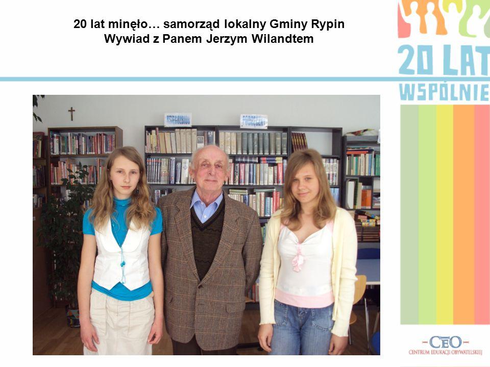 20 lat minęło… samorząd lokalny Gminy Rypin Wywiad z Panem Jerzym Wilandtem