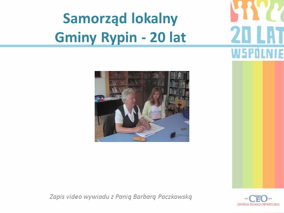 Samorząd lokalny Gminy Rypin - 20 lat Zapis video wywiadu z Panią Barbarą Paczkowską