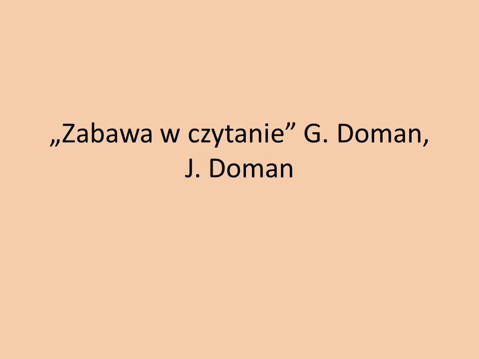 """""""Zabawa w czytanie"""" G. Doman, J. Doman"""