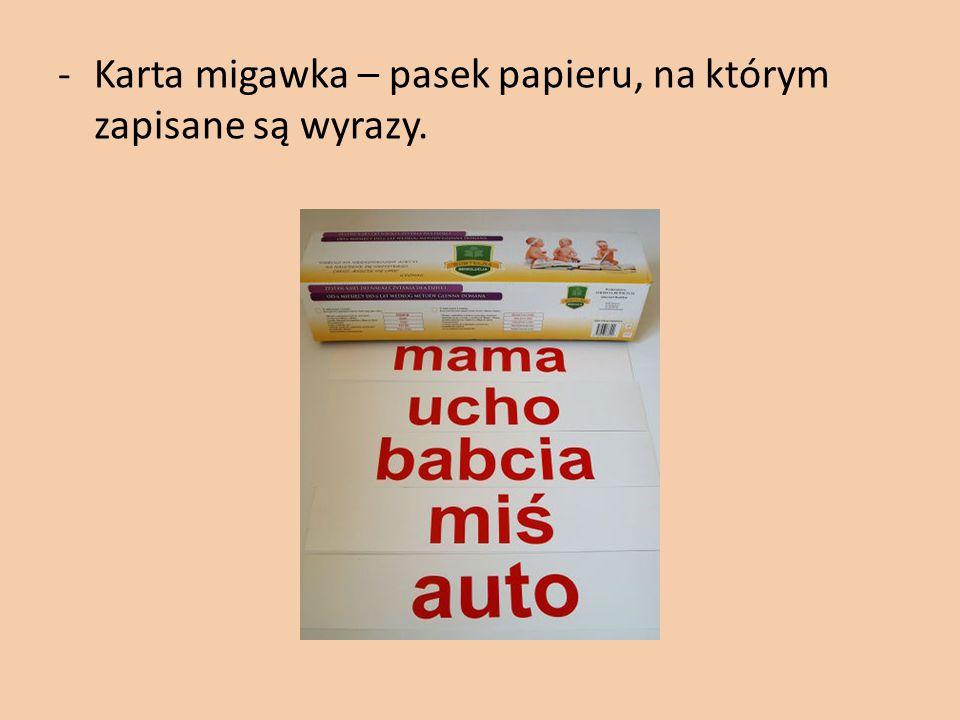 -Karta migawka – pasek papieru, na którym zapisane są wyrazy.
