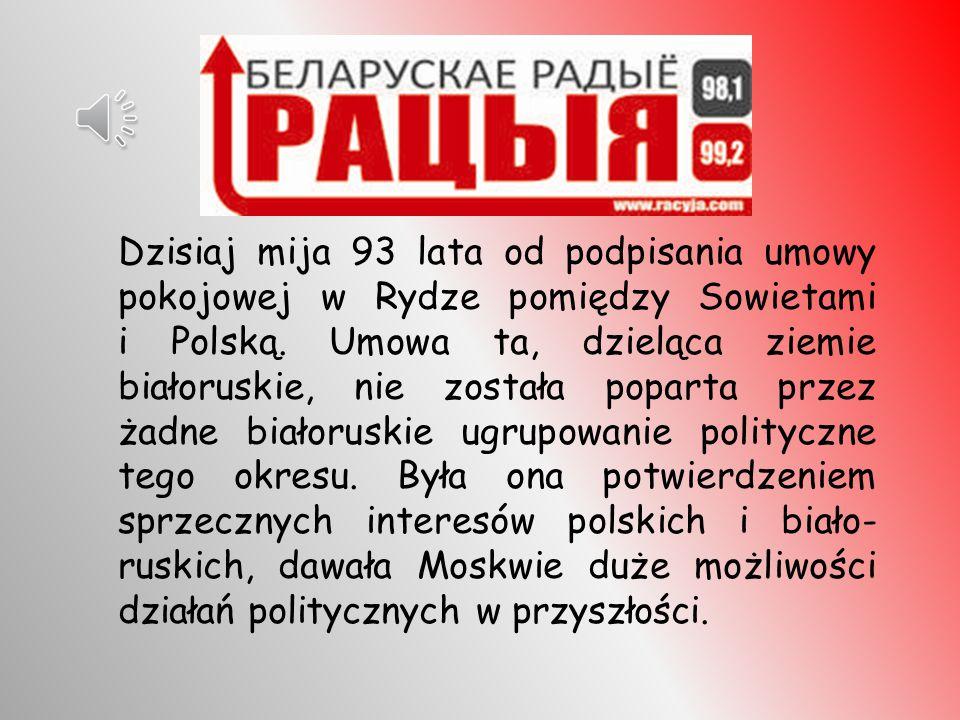 Dzisiaj mija 93 lata od momentu podpisania umowy pomiędzy Radziecką Rosją i Polską. Na mocy tej umowy Zachodnia Białoruś pozostała w składzie Polski.
