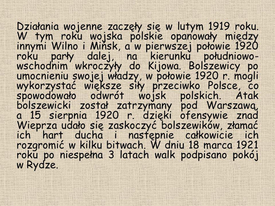 Działania wojenne zaczęły się w lutym 1919 roku.