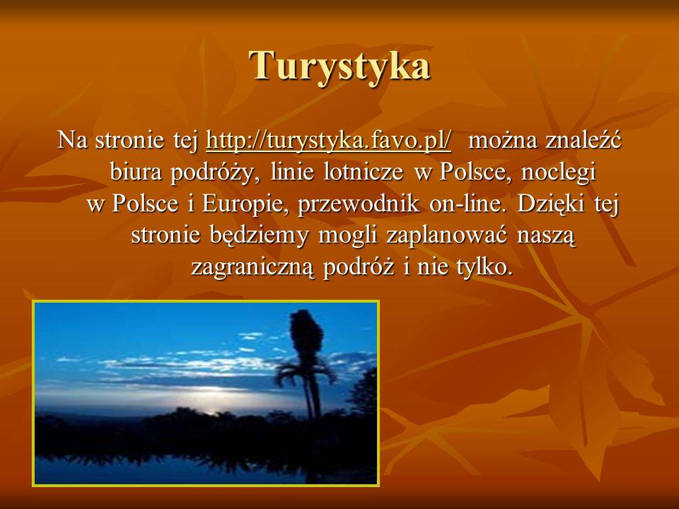 Turystyka Na stronie tej http://turystyka.favo.pl/ można znaleźć biura podróży, linie lotnicze w Polsce, noclegi w Polsce i Europie, przewodnik on-line.