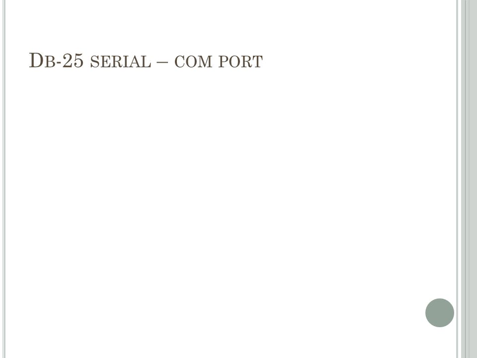 D B -25 SERIAL – COM PORT