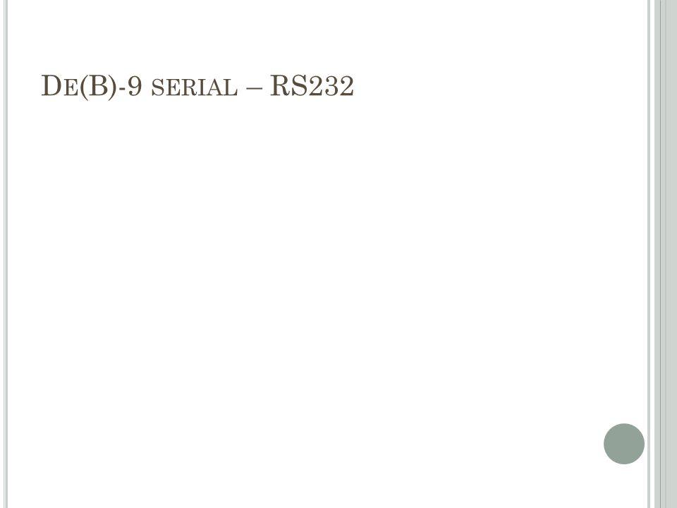 D E (B)-9 SERIAL – RS232