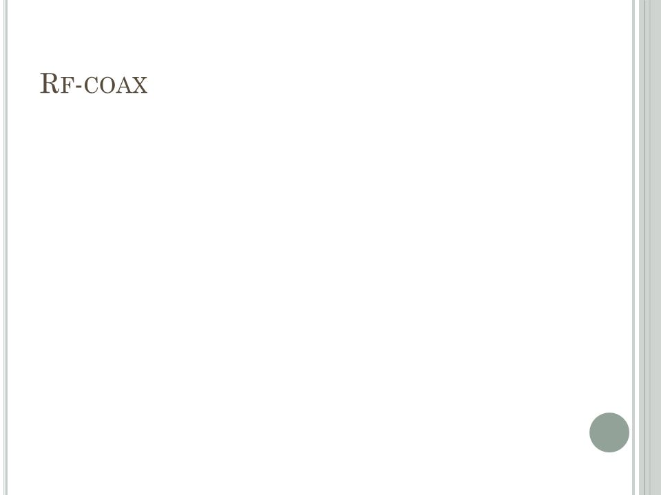 R F - COAX