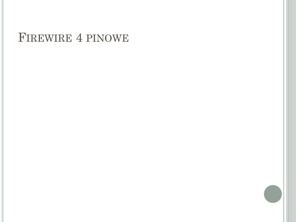 F IREWIRE 4 PINOWE