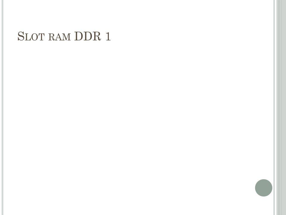 S LOT RAM DDR 1