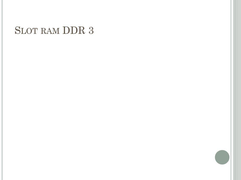S LOT RAM DDR 3