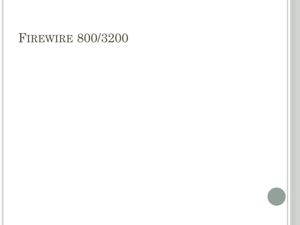F IREWIRE 800/3200