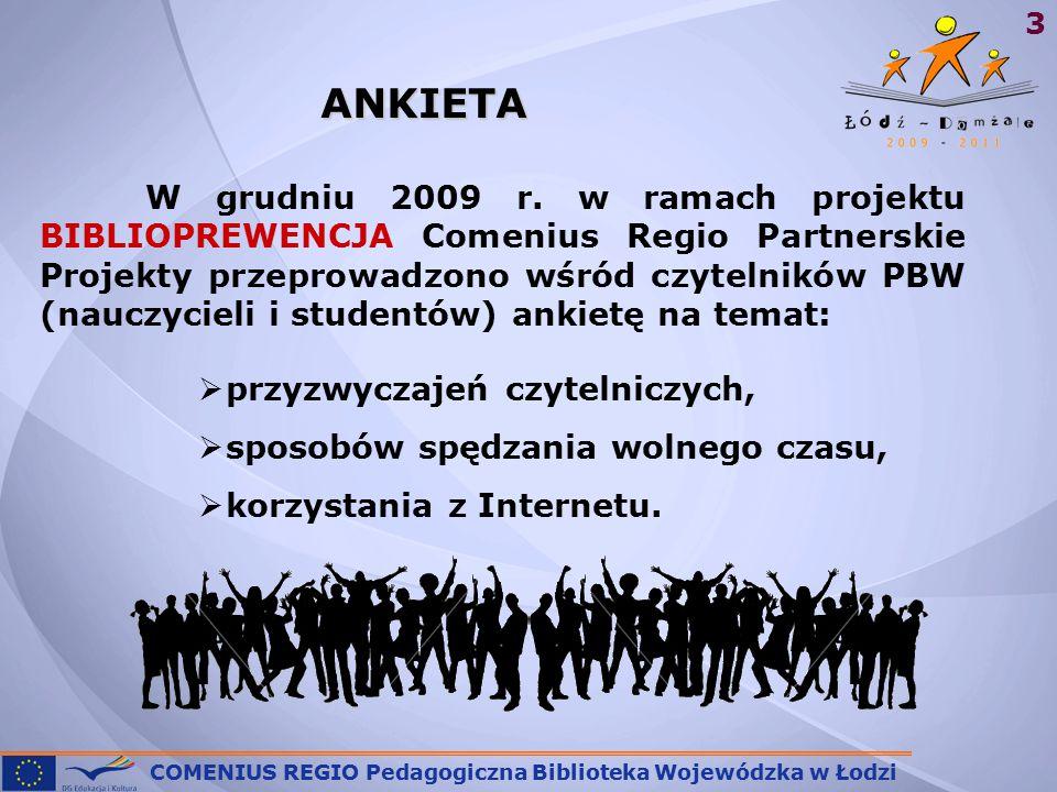 COMENIUS REGIO Pedagogiczna Biblioteka Wojewódzka w Łodzi 3 W grudniu 2009 r.