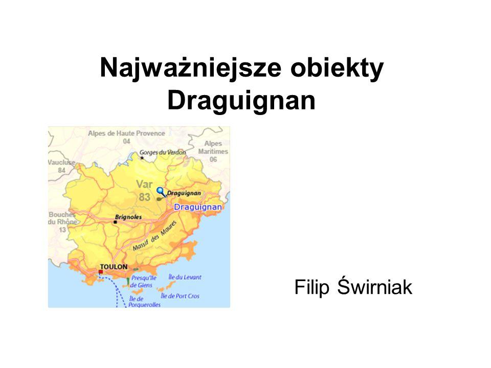 Najważniejsze obiekty Draguignan Filip Świrniak