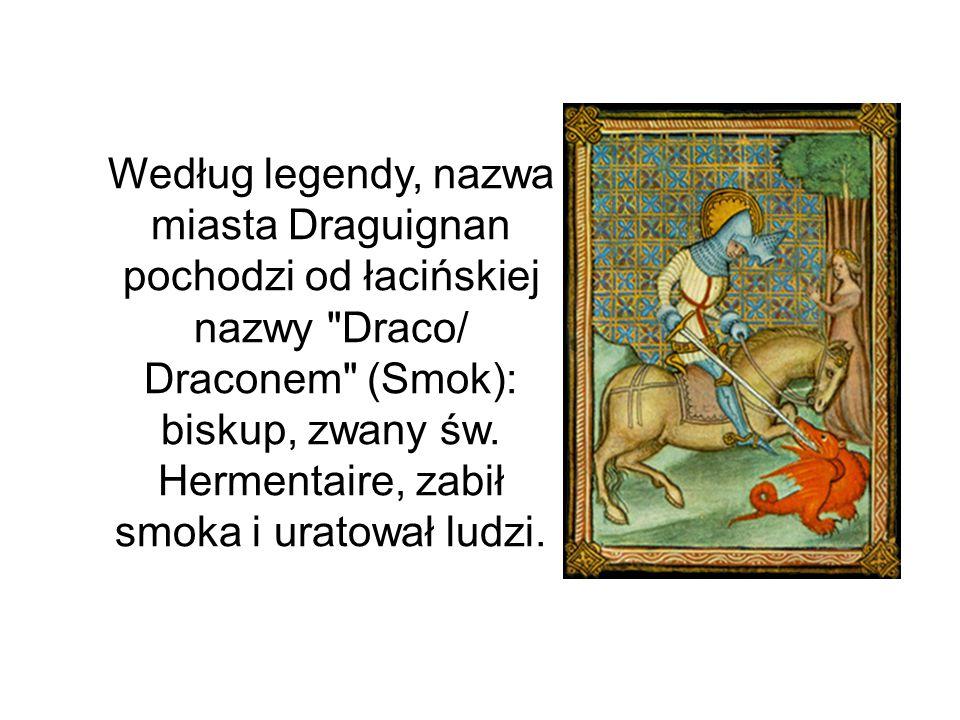 Według legendy, nazwa miasta Draguignan pochodzi od łacińskiej nazwy