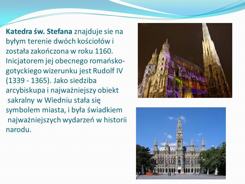 Katedra św.Stefana znajduje sie na byłym terenie dwóch kościołów i została zakończona w roku 1160.