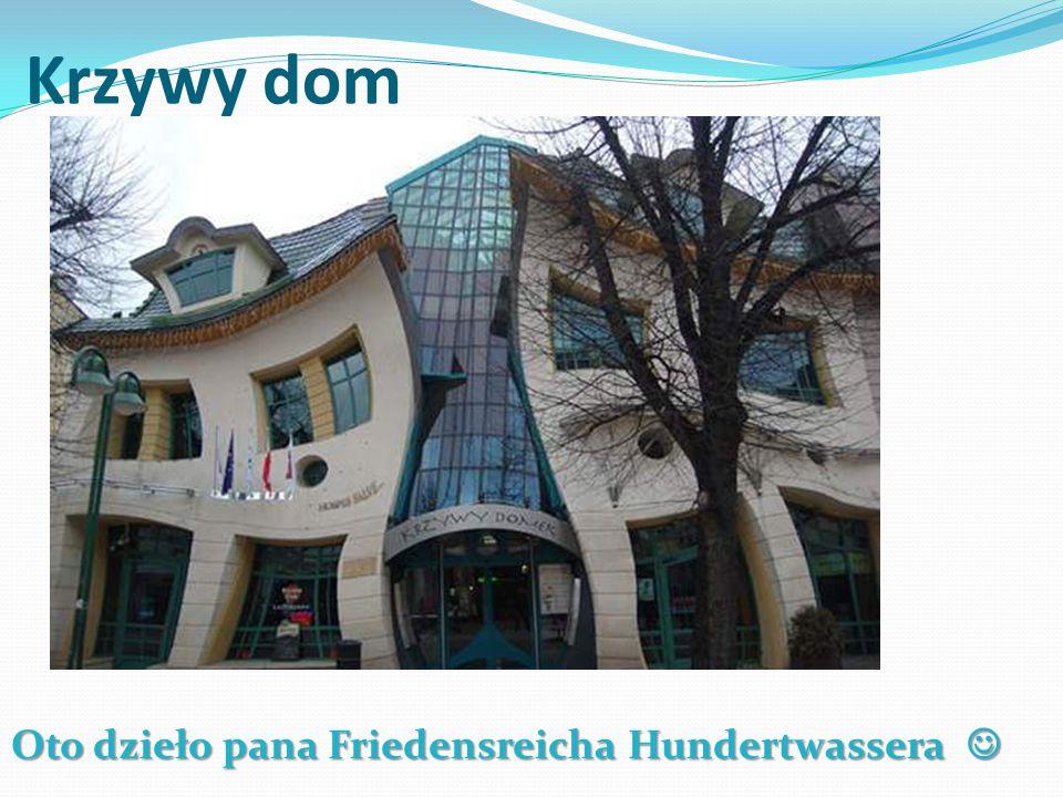 Krzywy dom Oto dzieło pana Friedensreicha Hundertwassera Oto dzieło pana Friedensreicha Hundertwassera