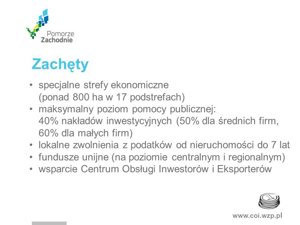 www.coi.wzp.p l Zachęty specjalne strefy ekonomiczne (ponad 800 ha w 17 podstrefach) maksymalny poziom pomocy publicznej: 40% nakładów inwestycyjnych (50% dla średnich firm, 60% dla małych firm) lokalne zwolnienia z podatków od nieruchomości do 7 lat fundusze unijne (na poziomie centralnym i regionalnym) wsparcie Centrum Obsługi Inwestorów i Eksporterów