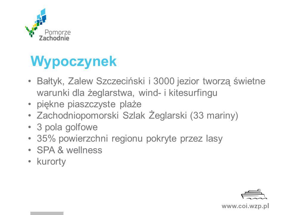 www.coi.wzp.p l Wypoczynek Bałtyk, Zalew Szczeciński i 3000 jezior tworzą świetne warunki dla żeglarstwa, wind- i kitesurfingu piękne piaszczyste plaże Zachodniopomorski Szlak Żeglarski (33 mariny) 3 pola golfowe 35% powierzchni regionu pokryte przez lasy SPA & wellness kurorty