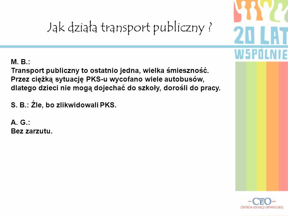 Jak działa transport publiczny .M. B.: Transport publiczny to ostatnio jedna, wielka śmieszność.