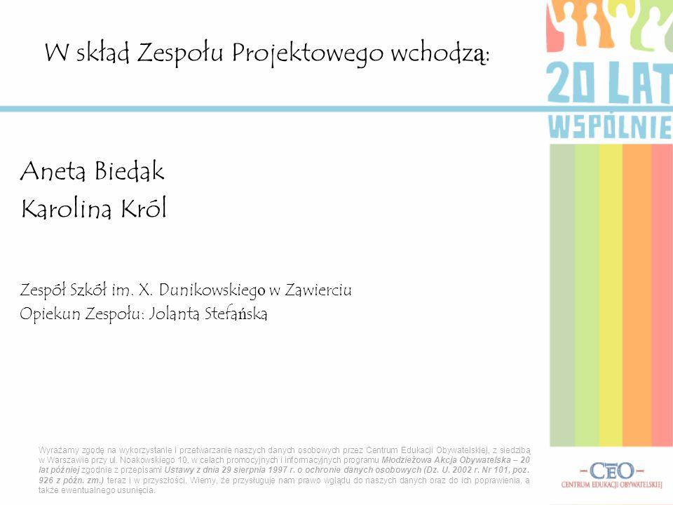 Aneta Biedak Karolina Król Zespół Szkół im.X.
