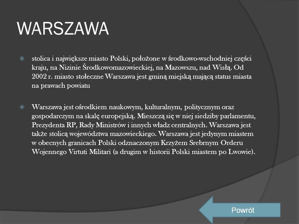 WARSZAWA  stolica i najwi ę ksze miasto Polski, po ł o ż one w ś rodkowo-wschodniej cz ęś ci kraju, na Nizinie Ś rodkowomazowieckiej, na Mazowszu, na