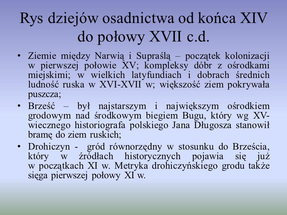 Polska i białoruska narracja historyczna Podobny okres kształtowania się osadnictwa – XV – XVI w.; Wspólne tereny osadnictwa – obszar współczesnego pogranicza polsko – białoruskiego;