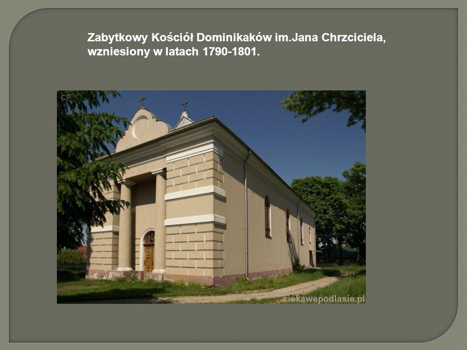 Zabytkowy Kościół Dominikaków im.Jana Chrzciciela, wzniesiony w latach 1790-1801.