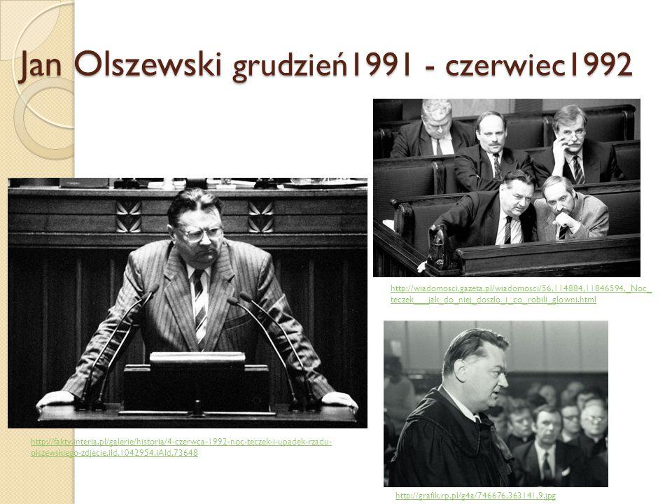 Jan Olszewski grudzień1991 - czerwiec1992 http://wiadomosci.gazeta.pl/wiadomosci/56,114884,11846594,_Noc_ teczek___jak_do_niej_doszlo_i_co_robili_glow