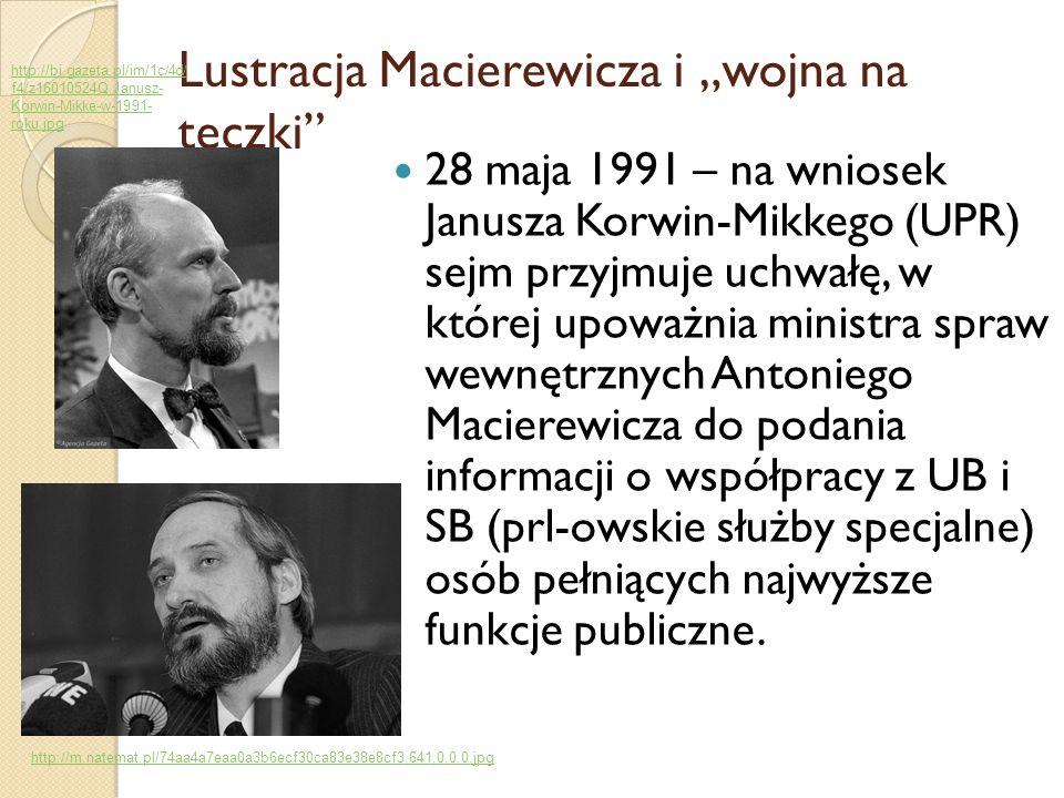"""Lustracja Macierewicza i """"wojna na teczki"""" 28 maja 1991 – na wniosek Janusza Korwin-Mikkego (UPR) sejm przyjmuje uchwałę, w której upoważnia ministra"""