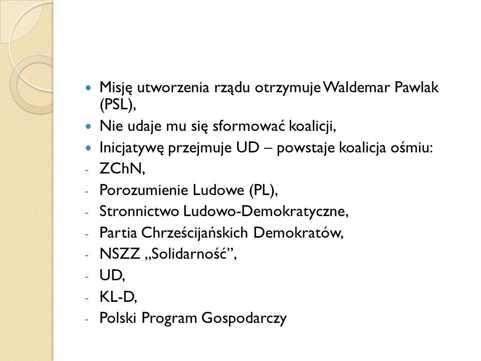 Misję utworzenia rządu otrzymuje Waldemar Pawlak (PSL), Nie udaje mu się sformować koalicji, Inicjatywę przejmuje UD – powstaje koalicja ośmiu: - ZChN