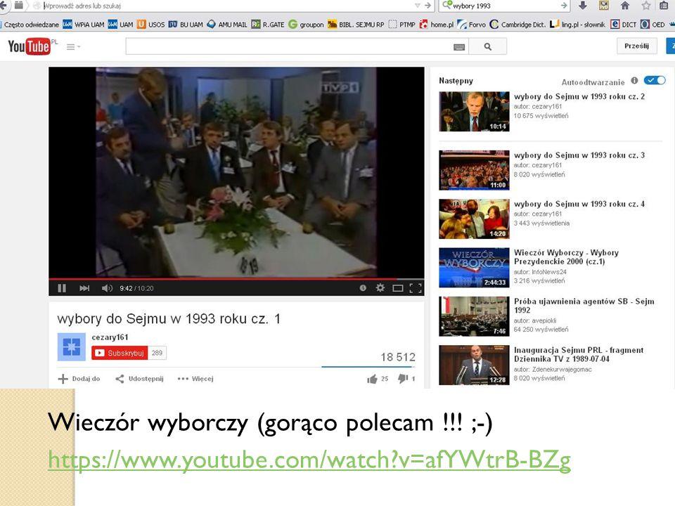 Wieczór wyborczy (gorąco polecam !!! ;-) https://www.youtube.com/watch?v=afYWtrB-BZg